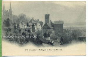Neuchatel,- Neuenburg, Collegiale et Tour des Prisons um 1900/1910 Verlag: ----,  Postkarte