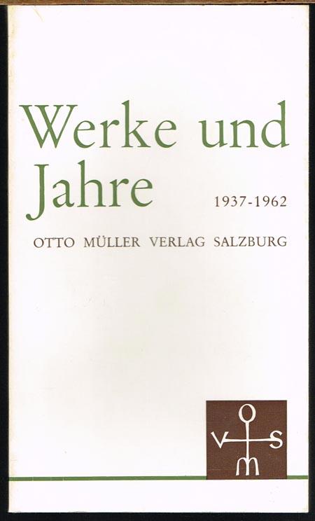 Werke und Jahre. 1937-1962. Otto Müller Verlag Salzburg.