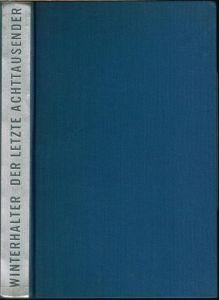 Kaspar Winterhalter: Der letzte Achttausender. Dhaulagiri-Expedition 1958. Mit 23 Schwarzweiss-Aufnahmen und 15 Farbbildern.