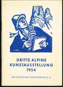 Dritte Alpine Kunstausstellung 1954. Veranstaltet vom Deutschen Alpenverein e.V.