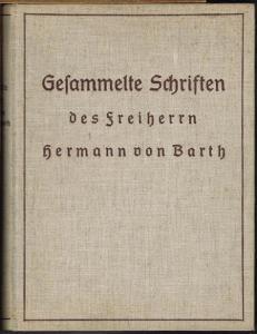 Gesammelte Schriften des Freiherrn Hermann von Barth. Herausgegeben von Carl Bünsch und Max Rohrer.