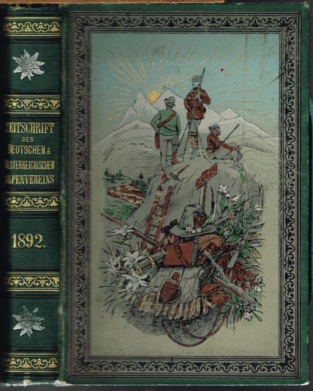 Zeitschrift des Deutschen und Oesterreichischen Alpenvereins. Redigirt von Johannes Emmer. Jahrgang 1892, Band XXIII.