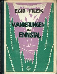 Egid Filek: Wanderungen im steirischen Ennstal. Von Selztal bis Schladming. Ein Heimatbuch. Buchschmuck von Emmerich Schaffran.