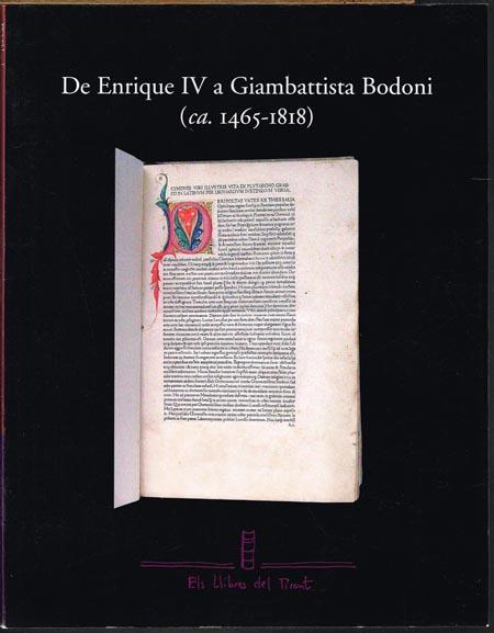 De Enrique IV a Giambattista Bodoni (ca. 1465-1818). Catálogo de 80 libros antiguos puestos a la venta en Barcelona el mes de diciembre de 2002.