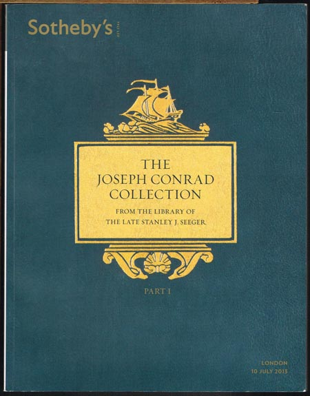 The Joseph Conrad Collection from the Library of the Late Stanley J. Seeger. Part I., Auction in London July 2013.