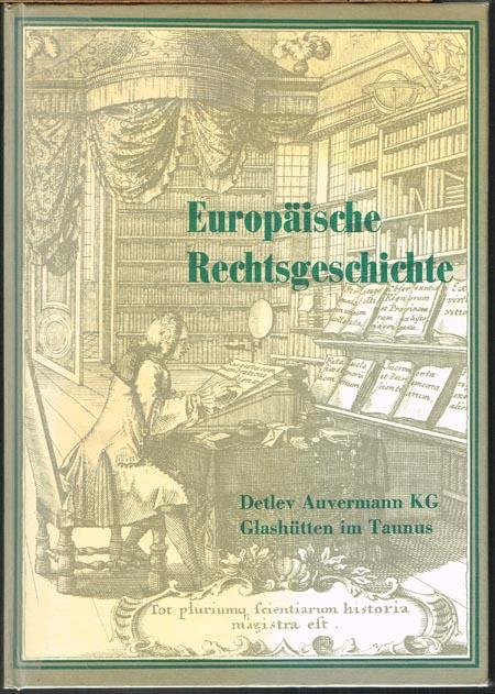 Europäische Rechtsgeschichte. Teil II: Juristen des 17. und 18. Jahrhunderts, unter besonderer Berücksichtigung der Staatsphilosophie, des Staats- und Völkerrechts.