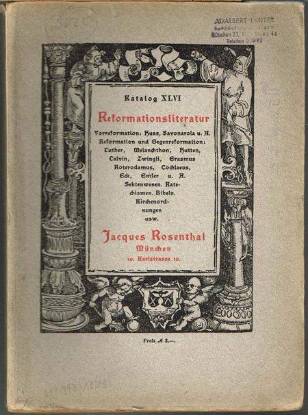 Katalog XLVI. Reformationsliteratur. Mit 40 Facsimiles.