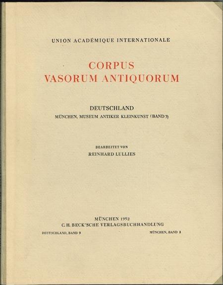 Corpus Vasorum Antiquorum. Deutschland. München, Museum Antiker Kleinkunst (Band 3). Bearbeitet von Reinhard Lullies.