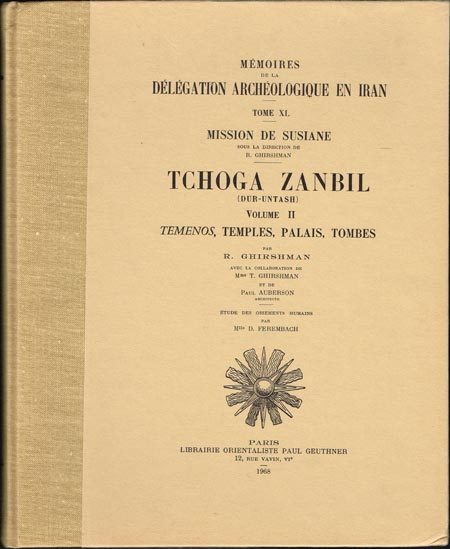 R. Ghirshman: Tchoga Zanbil (Dur-Untash). Volume II: Temenos, Temples, Palais, Tombes.