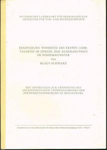 Klaus Schwarz: Regensburg während des ersten Jahrtausend im Spiegel der Ausgrabungen im Niedermünster. Mit Ansprachen zur Eröffnung des Archäologischen Untergeschosses der Niedermünsterkirche zu Regensburg.