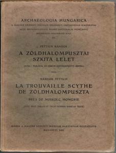 Fettich Nándor: A Zöldhalompusztai Szkita Lelet. La Trouvaille Scythe de Zöldhalompuszta près de Miskolc, Hongrie. (Avec huit tables et trois figures dans le texte).