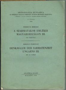 Párducz Mihály: A Szarmatakor Emlékei Magyarországon III. Denkmäler der Sarmatenzeit Ungarns III. Mit 141 Tafeln.