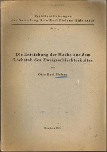 Otto Karl Pielenz: Die Entstehung der Hacke aus dem Lochstab des Zweigeschlechterkultes.