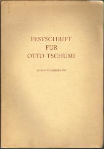 Festschrift für Otto Tschumi zum 22. November 1948. Mit einem Bildnis und zahlreichen Abbildungen im Text und auf Tafeln.