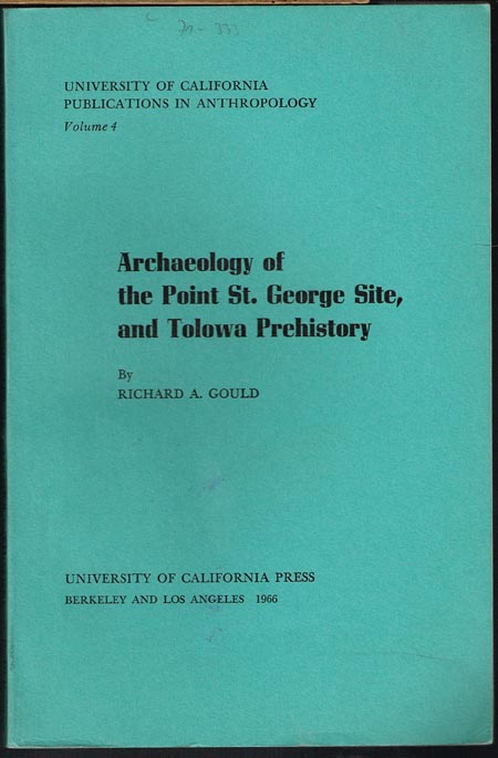 Richard A. Gould: Archaeology of the Point St. George Site, and Tolowa Prehistory.