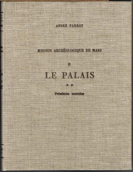 André Parrot: Mission Archéologique de Mari. Volume II. Le Palais II. Peintures murales.