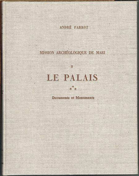 André Parrot: Mission Archéologique de Mari. Volume II. Le Palais III. Documents et Monuments.