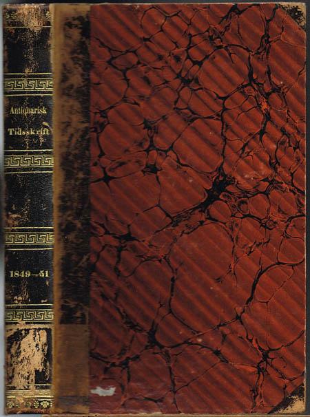 Antiquarisk Tidsskrift, udgivet af det Kongelige Nordiske Oldskrift-Selskab. 1849-1851.