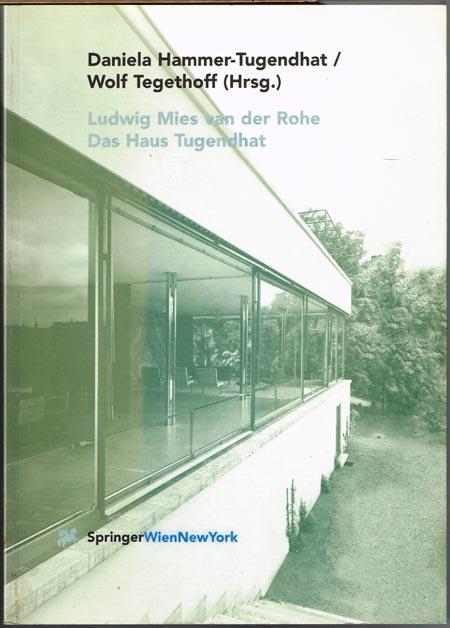 Daniela Hammer-Tugendhat/Wolf Tegethoff (Hrsg.): Ludwig Mies van der Rohe. Das Haus Tugendhat.