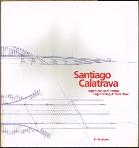 Santiago Calatrava. Ingenieur-Architektur. Engeneering Architecture.