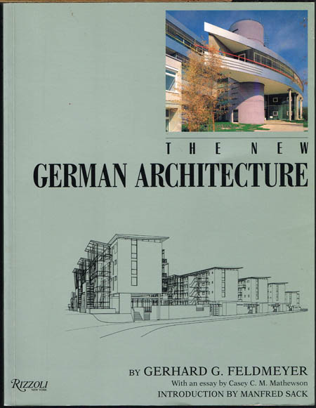 Gerhard G. Feldmeyer: The New German Architecture. Introduction by Manfred Sack. With an essay by Casey C. M. Mathewson.