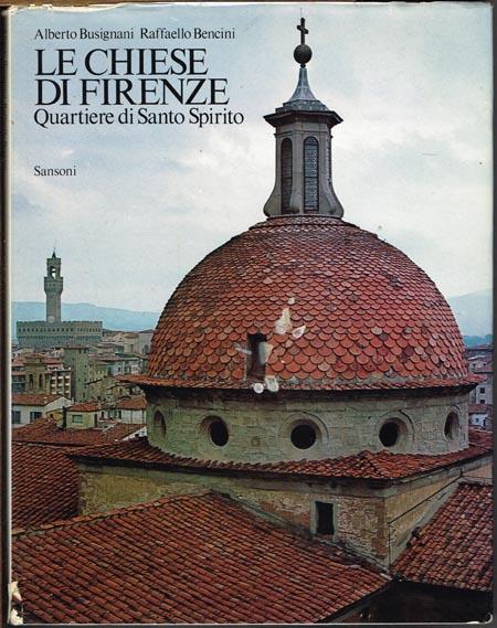 Alberto Busignani / Raffaello Bencini: Le Chiese di Firenze. Quartiere di Santo Spirito.