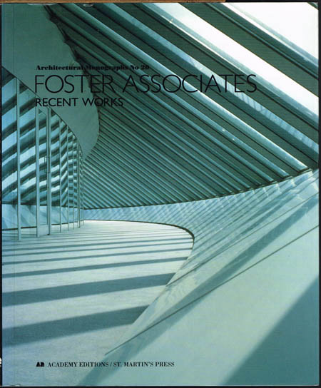 Architectural Monographs No 20. Foster Associates. Recent works.