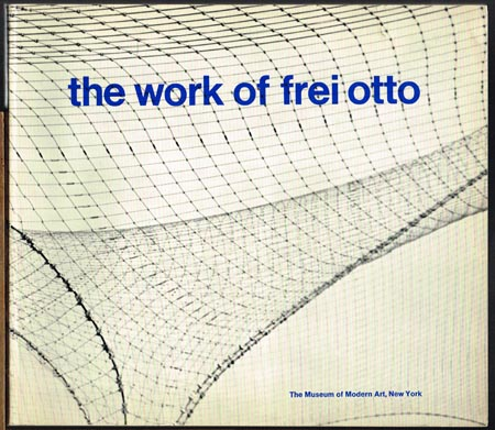 Ludwig Glaeser: The Work of Frei Otto.
