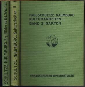 Paul Schultze-Naumburg: Kulturarbeiten Band 2: Gärten. Ergänzende Bilder zu Band II: Gärten. 2 Bände.