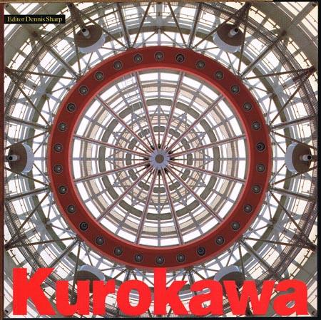 Dennis Sharp (Ed.): Kisho Kurokawa. From the Age of the Machine to the Age of Life.