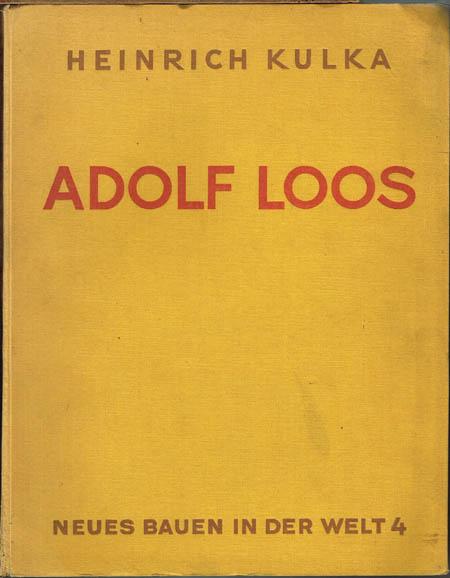 Adolf Loos. Das Werk des Architekten. Herausgegeben von Heinrich Kulka. 0