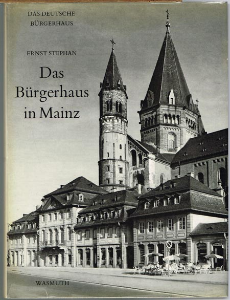 Ernst Stephan: Das Bürgerhaus in Mainz.