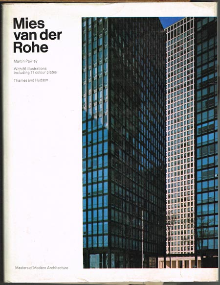 Martin Pawley: Mies van der Rohe. With 86 illustrations including 11 colour plates.