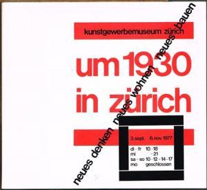 Um 1930 in Zürich - Neues Denken Neues Wohnen Neues Bauen.