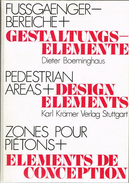 Dieter Boeminghaus: Fussgängerbereiche + [und] Gestaltungselemente. Pedestrian areas + [and] design elements. Zones pour Piétons + [et] elements de conception.