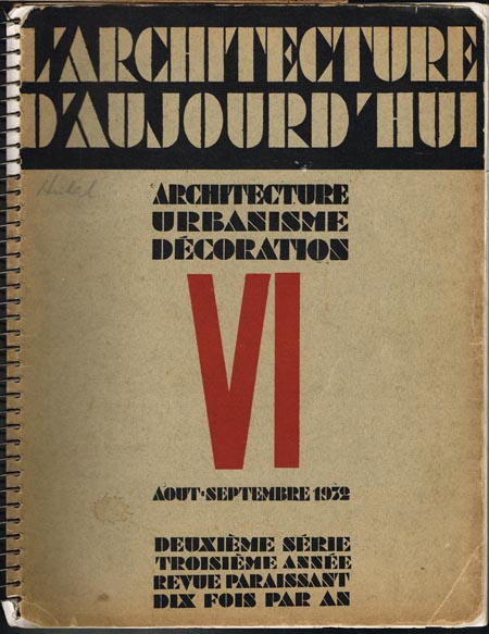 L'Architecture d'Aujourd'hui. Architecture Urbanisme Décoration. Andre Bloc: Directeur. Nr. VI, Aout-Septembre 1932. Deuxième Série, Troisième Année, Revue Paraissant, Dix Fois par An.