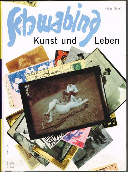 Helmut Bauer: Schwabing. Kunst und Leben um 1900.