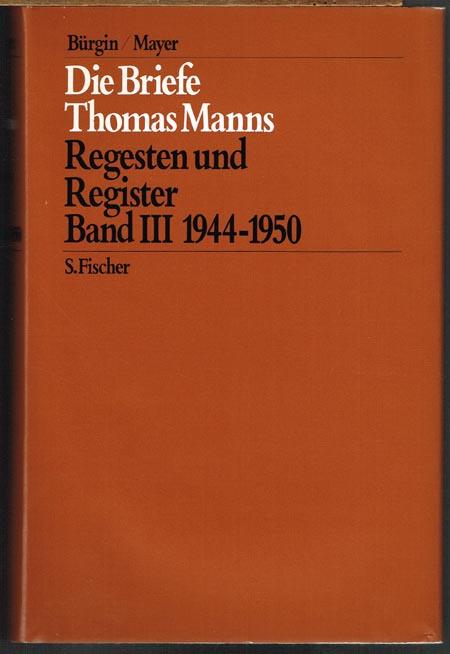 Die Briefe Thomas Manns. Regesten und Register. Band III 1944-1950.