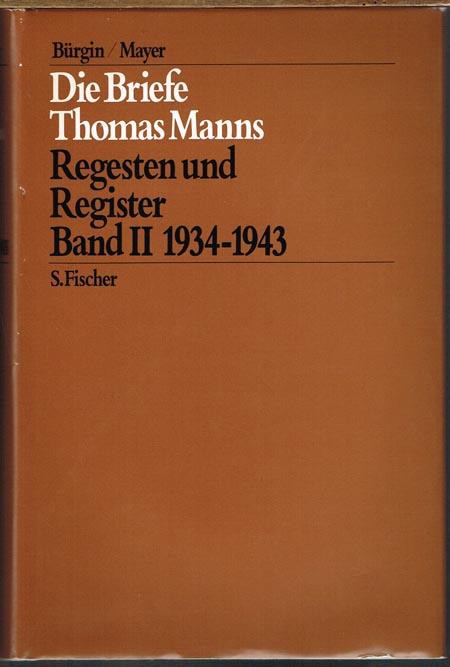 Die Briefe Thomas Manns. Regesten und Register. Band II 1934-1943.