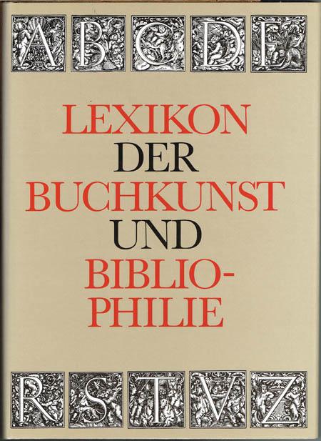 Lexikon der Buchkunst und Bibliophilie. Herausgegeben von Karl Klaus Walther.