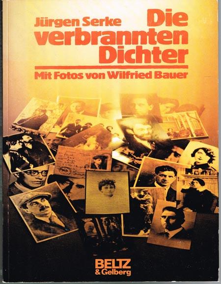 Jürgen Serke: Die verbrannten Dichter. Berichte, Texte, Bilder einer Zeit. Mit Fotos von Wilfried Bauer.