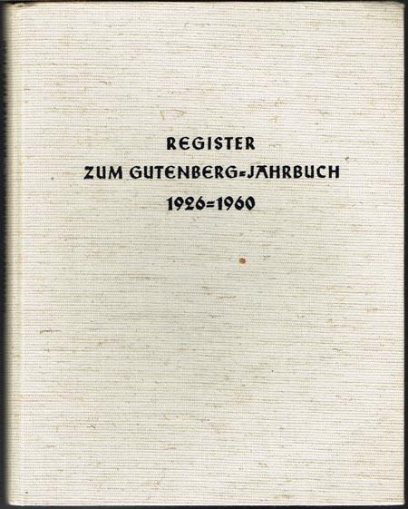 Siegfried Joost: Register zum Gutenberg-Jahrbuch 1926-1960.