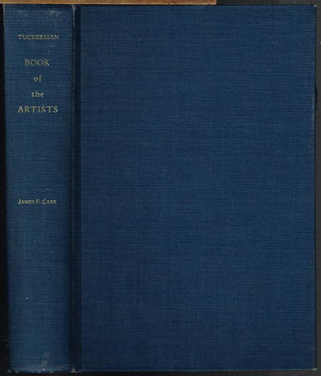 Henry T. Tuckerman: Book of the Artists. American Artists Life. Comprising biographical and critical sketches of American Artists : Preceded by an historical account of the rise & progress of Art in America.