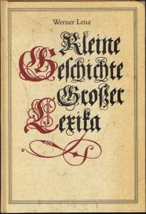 """Werner Lenz: Kleine Geschichte Großer Lexika. Ein Beitrag zum """"Internationalen Jahr des Buches""""."""