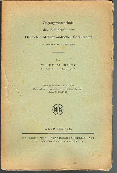 Wilhelm Printz: Zugangsverzeichnis der Bibliothek der Deutschen Morgenländischen Gesellschaft. Dezember 1931 bis Mai 1934.