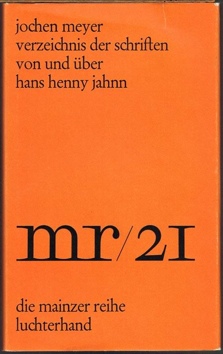 Jochen Meyer: Verzeichnis der Schriften von und über Hans Henny Jahnn. Herausgegeben von der Akademie der Wissenschaften und der Literatur. Klasse Literatur, Mainz.