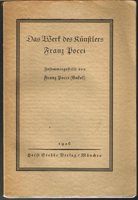 Das Werk des Künstlers Franz Pocci. Zusammengestellt von Franz Pocci (Enkel). Mit zwei Bildnissen und einer Handschriftenprobe.