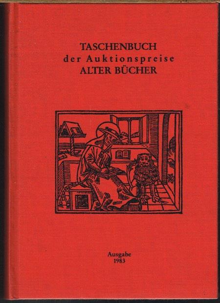 Taschenbuch der Auktionspreise Alter Bücher. Eine systematische Zusammenstellung der Ergebnisse aus den Buchauktionen in der Bundesrepublik Deutschland, Österreich und der Schweiz. Ausgabe 1983 (Band 9).