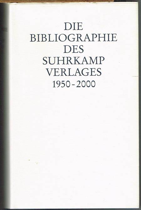 Die Bibliographie des Suhrkamp Verlages 1950 - 2000. Bearbeitet von Wolfgang Jeske. Mit einem Geleitwort von Siegfried Unseld.