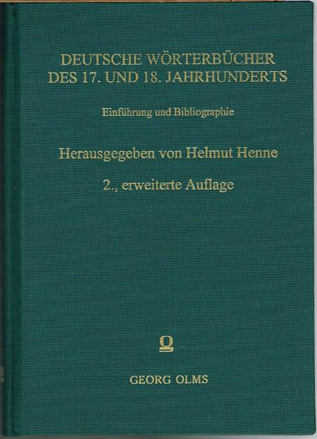 Helmut Henne (Hrsg.): Deutsche Wörterbücher des 17. und 18. Jahrhunderts. Einführung und Bibliographie.